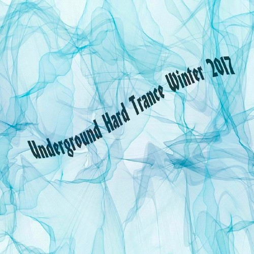 Underground Hard Trance Winter 2017 (2017)