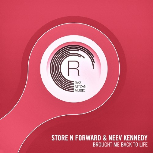 Store N Forward & Neev Kennedy - Brought Me Back To Life (2017)