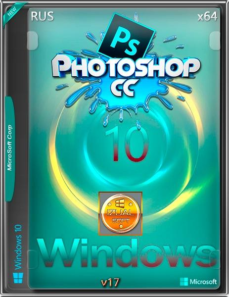 Windows 10 Enterprise LTSB x64 14393.726 v.1607 by IZUAL v.17_& Adobe Photoshop CC (RUS/2017)