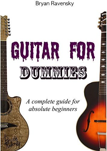 Guitar For Dummies: A Complete Guide For Absolute Beginners