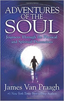 Adventures of the Soul Journeys Through the Physical and Spiritual Dimensions