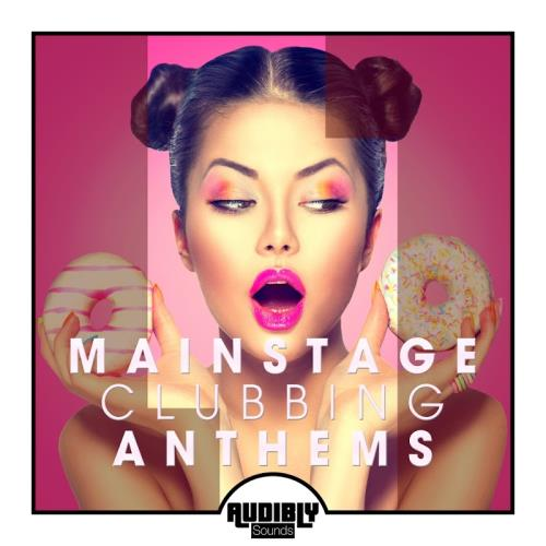 Mainstage Clubbing Anthems Vol 1 (2017)