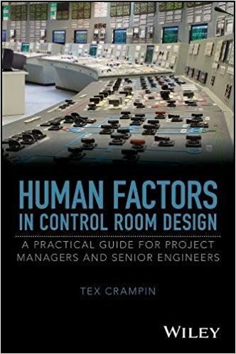 Human Factors in Control Room Design: A Practical Guide for Project Managers and Senior Engineers