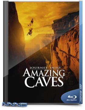 Путешествие в удивительные пещеры / Journey Into Amazing Caves (2001) BDRip 720p от NNNB