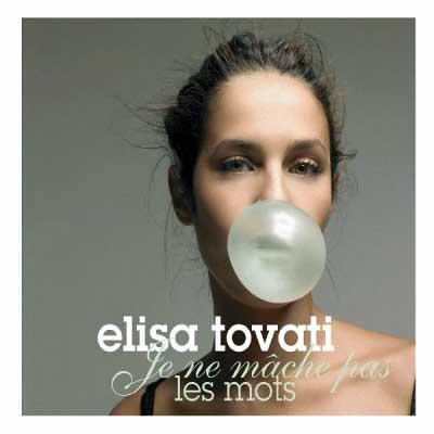 Élisa Tovati - Je ne mâche pas les mots (2006)