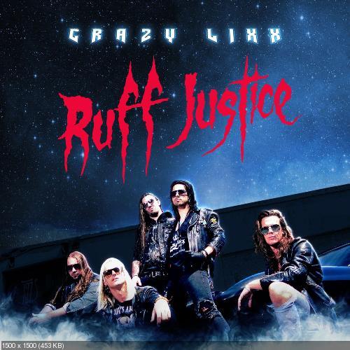 Crazy Lixx - Ruff Justice (2017)