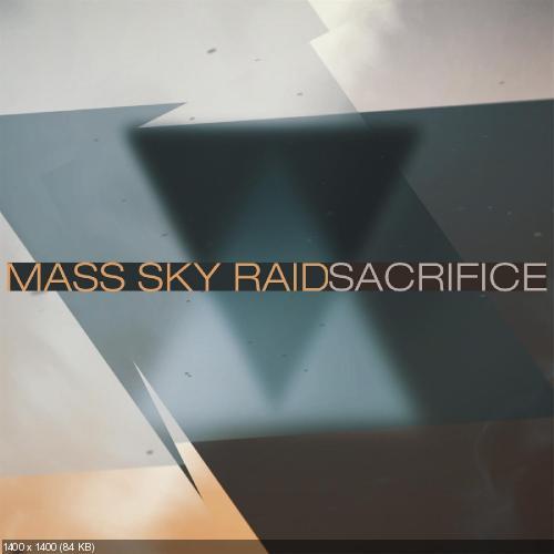 Mass Sky Raid - Sacrifice (Single) (2017)