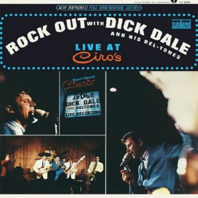 Dick Dale - Rock Out with Dick Dale & His Del-Tones (Live at Ciro's) (1965)[2010 Vinyl Rip]