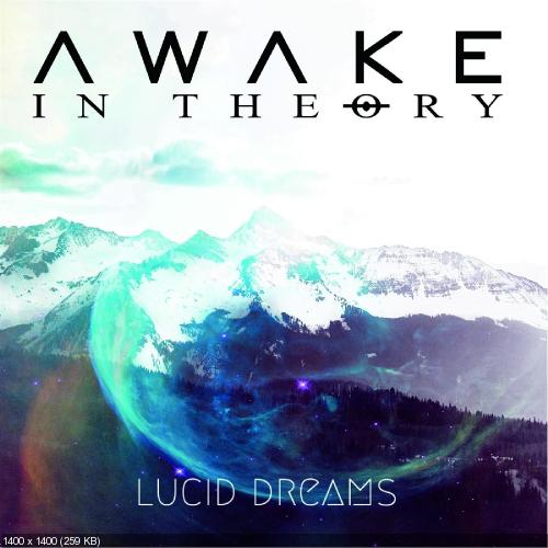 Awake In Theory - Lucid Dreams [EP] (2017)