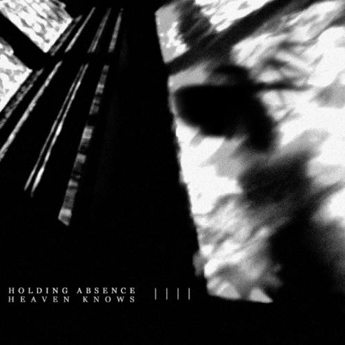 Holding Absence - Heaven Knows (Single) (2017)