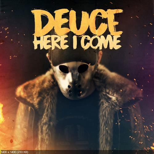 Deuce - Here I Come [Single] (2017)