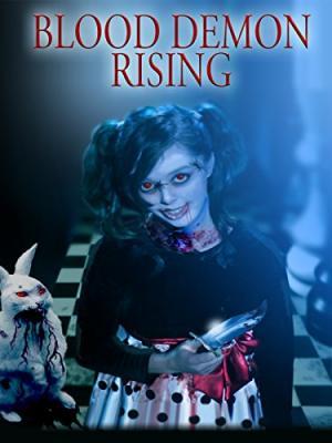 Призыв демона крови / Blood Demon Rising (2017)