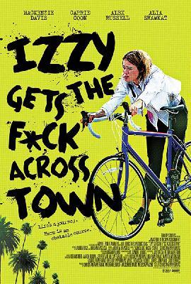 Иззи прётся через город / Izzy Gets the Fuck Across Town (2017)