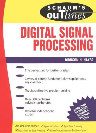 Schaum's outline of digital signal processing