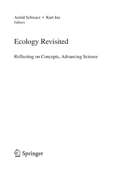 Ecology Revisited Reflecting on Concepts, Advancing Science
