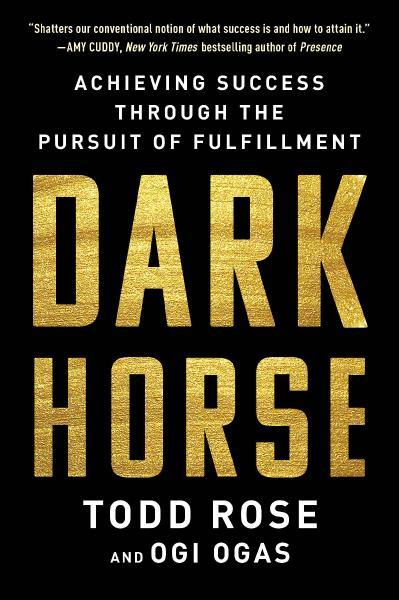 Dark Horse Achieving Success Through the Pursuit of Fulfillment