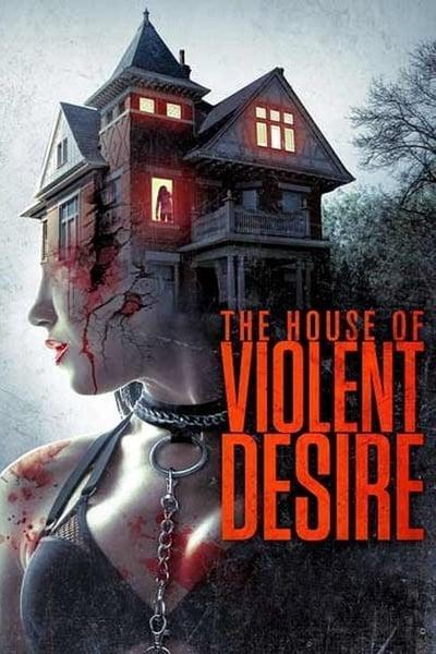 The House Of Violent Desire 2018 Web-dl X264-fgt